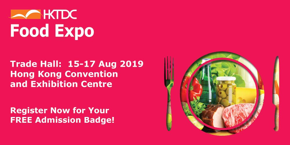 HKTDC Food Expo Tickets, Thu 15 Aug 2019 at 10:00 AM   Eventbrite