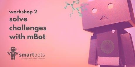 Robotic Workshop 2: solve challenges with mBot tickets