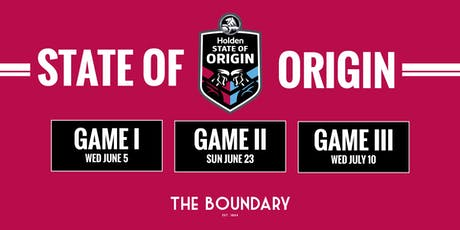 STATE of ORIGIN 2019 Series at The BOUNDARY tickets
