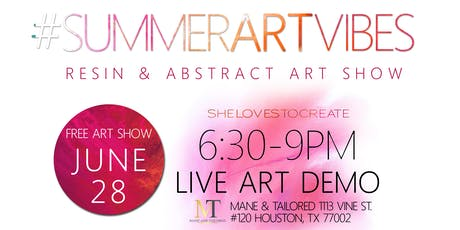 #SUMMERARTVIBES  FREE Resin and Abstract Art Show tickets