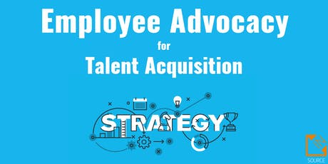Employee Advocacy for Talent Acquisition (Strategy Workshop) tickets