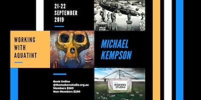 Working with Aquatint - Michael Kempson