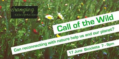 Call of the Wild - Can reconnecting with nature help us and our planet? tickets