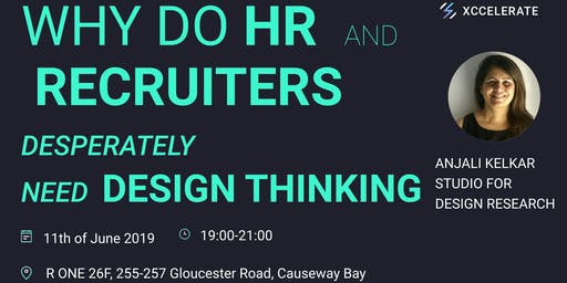 Why do HR and Recruiters desperately need Design Thinking?