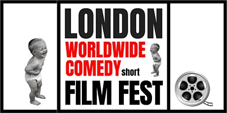 London-Worldwide Comedy Short Film Festival SPRING 2020 (postponed fr May) tickets