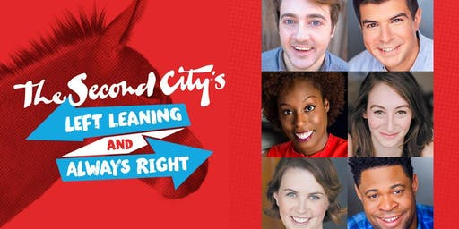 """The Second City's Left Leaning and Always Right"""