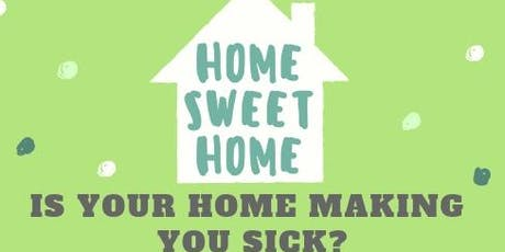 Is Your Home Making You Sick? tickets
