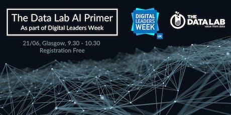 The Data Lab AI Primer Glasgow (Part of Digital Leaders Week) tickets