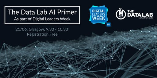 The Data Lab AI Primer Glasgow (Part of Digital Leaders Week)