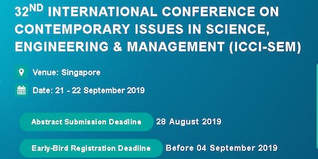 32nd International Conference on Contemporary issues in Science, Engineering & Management (ICCI-SEM) tickets