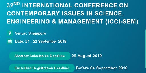 32nd International Conference on Contemporary issues in Science, Engineering & Management (ICCI-SEM)