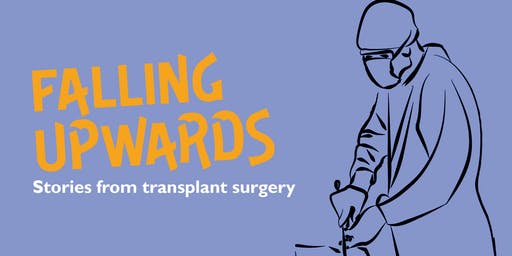Falling upwards: Stories from transplant surgery