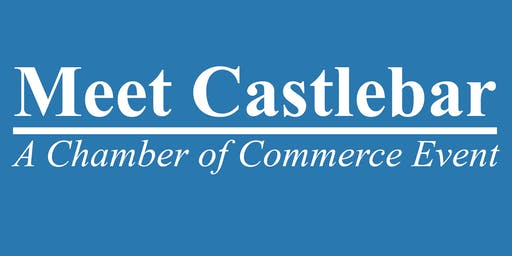 Meet Castlebar, Castlebar Chamber Networking Event