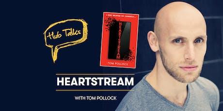 Hub Talks: Heartstream with Tom Pollock tickets