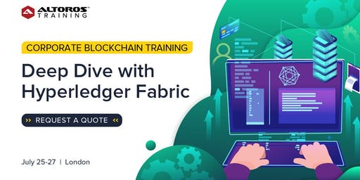 Corporate Blockchain Training: Deep Dive with Hyperledger Fabric[ London ]