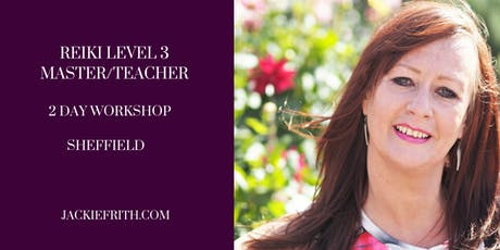 REIKI LEVEL 3 in SHEFFIELD - Master/Teacher Workshop tickets