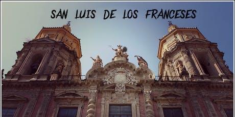 Visita Guiada San Luis de los Franceses entradas
