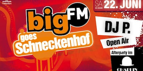 bigFM goes Schneckenhof Tickets
