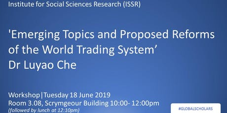 Workshop |'Emerging Topics and Proposed Reforms of the World Trading System' tickets