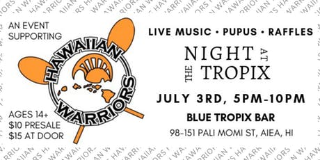 Night at the Tropix - An Event Supporting the Hawaiian Warriors tickets