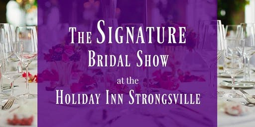 Signature Bridal Show at Holiday Inn Strongsville