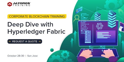 Corporate Blockchain Training: Deep Dive with Hyperledger Fabric [San Jose]
