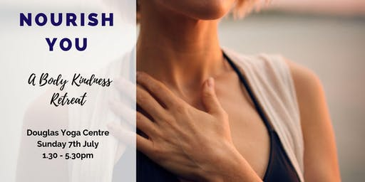 Nourish YOU - A Body Kindness Retreat