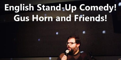 English Stand Up Comedy! Gus Horn and Friends