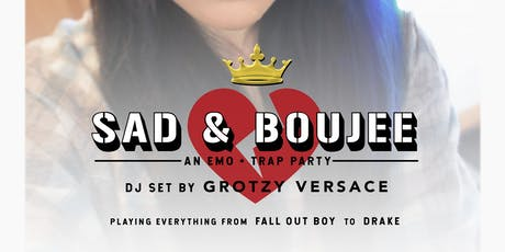 Sad & Boujee - Trap & Emo Dance Party tickets