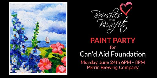Brushes with Benefits Paint Party FUNdraiser for Can'd Aid Foundation!