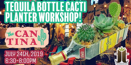 Tequila Bottle Cacti Garden Workshop at Cantina York