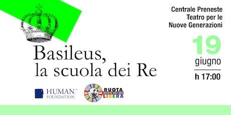 Basileus, la scuola dei Re - proiezione documentario e dibattito biglietti