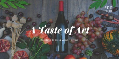 A TASTE of ART - Paint and Sip (Wine Tasting) tickets