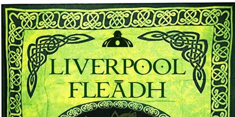 Liverpool Fleadh tickets