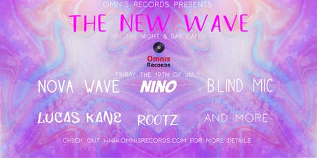 Omnis Records Presents: The New Wave (Featuring Nova Wave, Blind Mic & More tickets