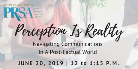 Perception Is Reality: Navigating Communications In A Post-Factual World tickets