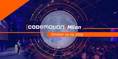 Codemotion Milan 2019 - Conference (October 24-25) biglietti
