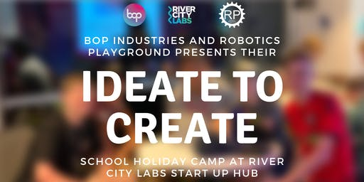 Ideate To Create Camp School Holiday Workshop - Brisbane