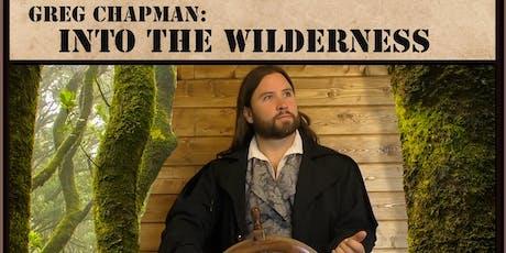 Greg Chapman - Into The Wilderness - Suffolk Performance  tickets