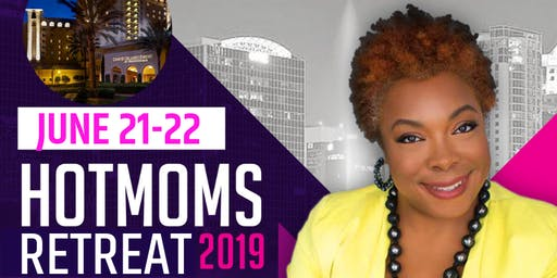 HOTMOMS RETREAT 2019--The Woman Within