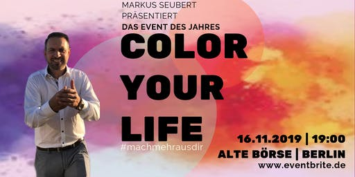 Color your Life-Mach mehr aus dir.