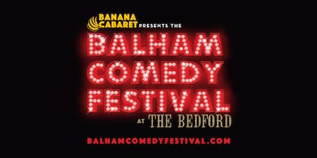 BEST OF BANANA CABARET at the Balham Comedy Festival - 05/07/19 tickets