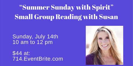 """Summer Sunday with Spirit"" Small Group Mediumship/Psychic Readings July 14th tickets"