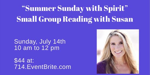 """Summer Sunday with Spirit"" Small Group Mediumship/Psychic Readings July 14th"
