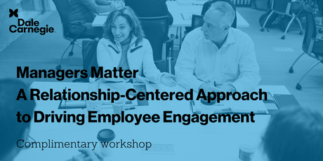 Managers Matter: A Relationship-Centered Approach to Driving Employee Engagement & Culture - Workshop tickets