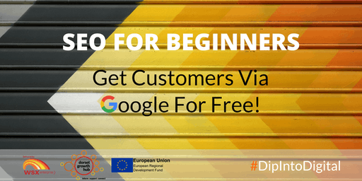 SEO For Beginners - Get Customers Via Google For Free - Wimborne - Dorset Growth Hub