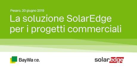 Pesaro | La Soluzione SolarEdge per i progetti commerciali  biglietti