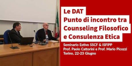 Le DAT - Disposizioni Anticipate di Trattamento.  Punto di incontro tra Counseling Filosofico e Consulenza Etica biglietti