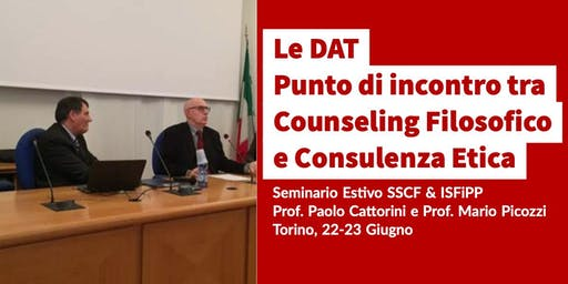 Le DAT - Disposizioni Anticipate di Trattamento.  Punto di incontro tra Counseling Filosofico e Consulenza Etica