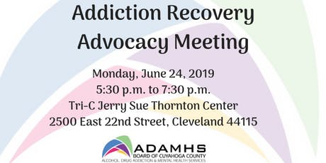 June 24, 2019: Addiction Recovery Advocacy Meeting  tickets